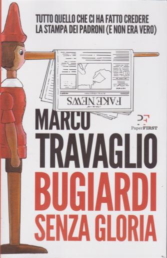 Marco Travaglio - Bugiardi senza gloria - n. 5 - mensile - 2020 - 571 pagine