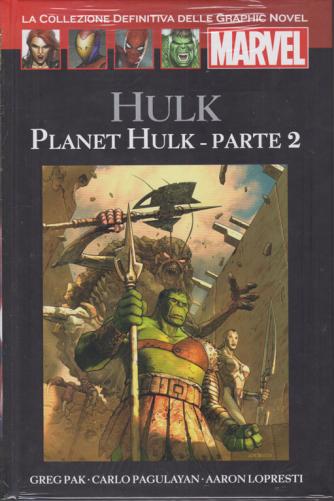 Graphic Novel Marvel - Planet Hulk -  Parte 2 - n. 60 - 28/11/2020 - quattordicinale - copertina rigida