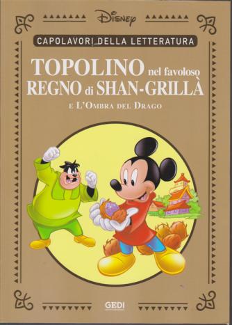 Capolavori della letteratura - Topolino nel favoloso regno di Shan Grillà e l'ombra del drago - n. 39 - 5/12/2020 - settimanale