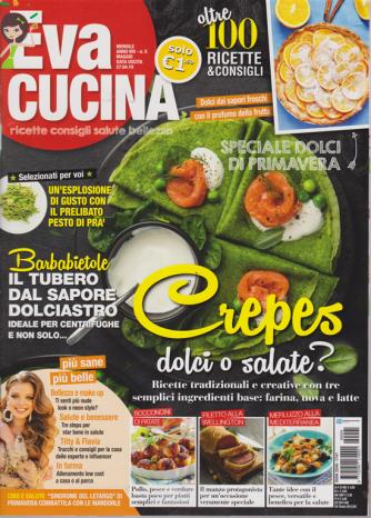 Eva Cucina - n. 5 - maggio 2019 - mensile - oltre 100 ricette & consigli