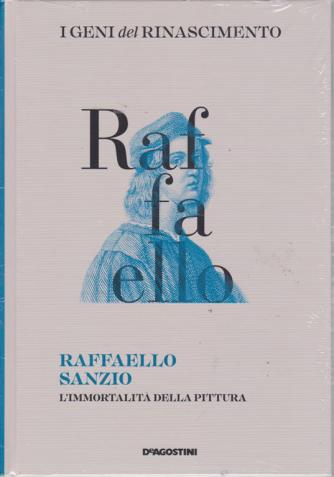 I Geni Del Rinascimento - Raffaello Sanzio - L'immortalità della pittura - n. 14 - settimanale - 16/2/2019