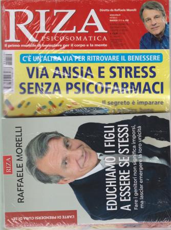 Riza Psicosomatica + il libro di Raffaele Morelli Educhiamo i figli a essere se stessi - n. 459 - mensile - maggio 2019 -