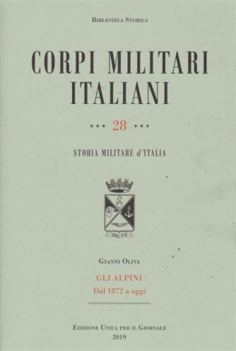 Biblioteca storica - Corpi militari italiani - n. 28 - Storia militare d'Italia - di Gianni Oliva - Gli alpini dal 1872 a oggi -
