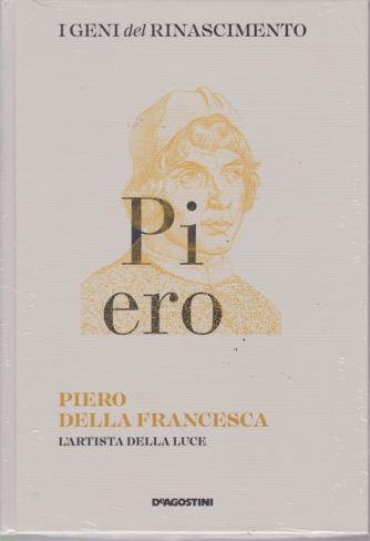 I Geni Del Rinascimento - Piero della Francesca - n. 25 - 4/5/2019 - settimanale - copertina rigida