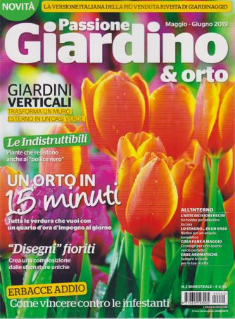 Passione Giardino & orto - n. 2 - bimestrale - maggio - giugno 2019 -