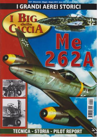 I grandi aerei storici - I big della caccia - n. 97 - bimestrale - maggio - giugno 2019 - Me 262 A