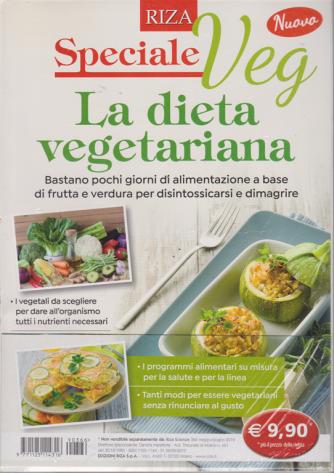 Riza scienze - speciale veg. La dieta vegetariana - n. 366 - maggio/giugno 2019 -