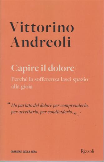 Vittorino Andreoli - n. 20 - Capire il dolore - settimanale -