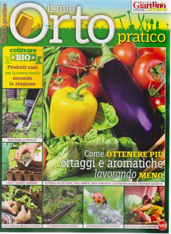 Il Mio Orto Pratico - n. 4 - bimestrale - maggio - giugno 2019 -