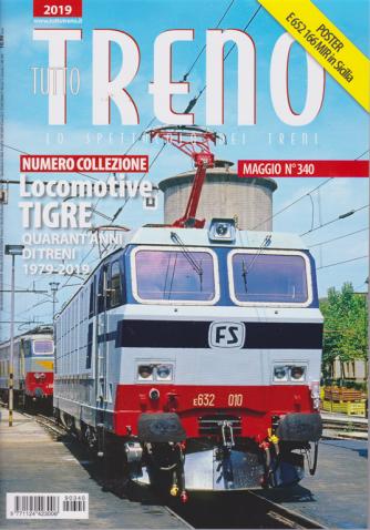 Tutto Treno - n. 340 - maggio 2019 - mensile