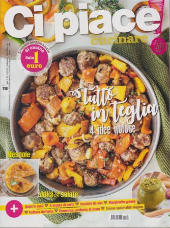 Ci Piace Cucinare ! - n. 118 - settimanale - 14/5/2019