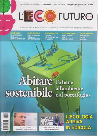 L'ecofuturo Magazine - n. 1 - maggio - giugno 2019 - bimestrale -