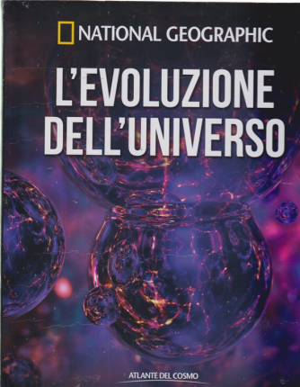 Atlante Del Cosmo - National Geographic - L'evoluzione dell'universo - n. 34 - quindicinale - 10/5/2019