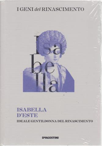 I Geni Del Rinascimento - Isabella d'Este - n. 27 - settimanale - 18/5/2019 - copertina rigida
