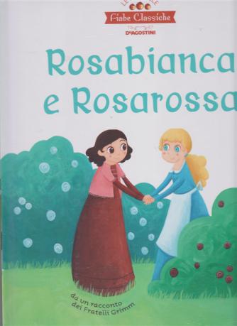 Le più belle fiabe classiche -  Rosabianca e Rosarossa - n. 27 - settimanale - 18/5/2019 - copertina rigida