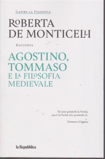 Capire La Filosofia - Roberta De Monticelli  racconta Agostino, Tommaso e la filosofia medievale - n. 3 - settimanale