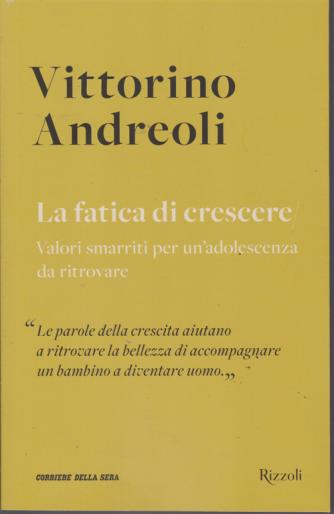 Vittorino Andreoli - La fatica di crescere - n. 21 - settimanale