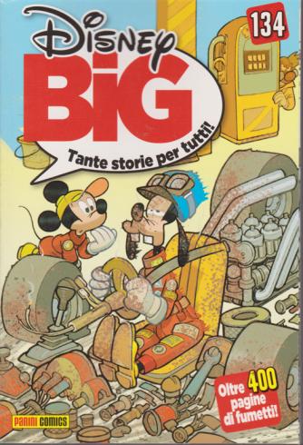 Disney Big - n. 134 - mensile - 20 maggio 2019 - oltre 400 pagine di fumetti
