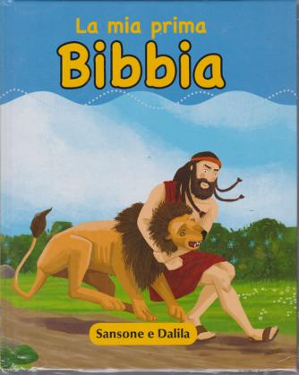 La Mia Prima Bibbia- Sansone e Dalila - n. 13 - settimanale - 17/5/2019 - copertina rigida
