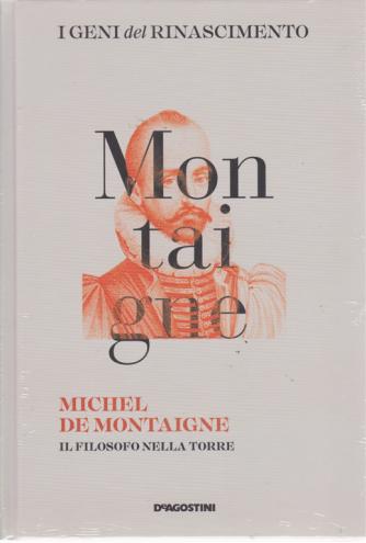 I Geni Del Rinascimento - Montaigne - Michel De Montaigne - n. 28 - settimanale - 25/5/2019