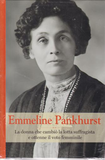 Grandi Donne  - Emmeline Pankhurst - n. 10 - settimanale - 24/5/2019 - copertina rigida