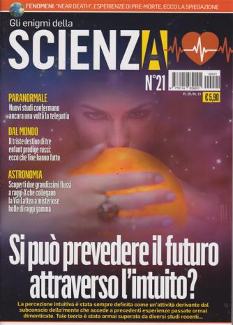 Gli Enigmi Della Scienza - n. 21 - 20/5/2019 -