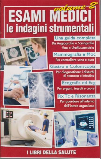 I libri della salute - Esami medici - Le indagini strumentali - volume 2 - 2019