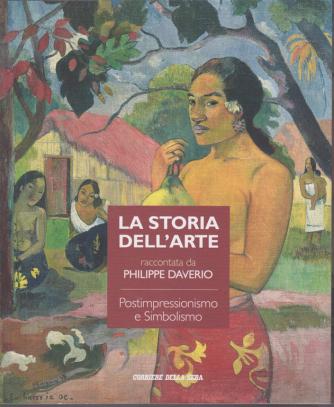 La storia dell'arte raccontata da Philippe Daverio - Postimpressionismo e Simbolismo - n. 21 - settimanale -