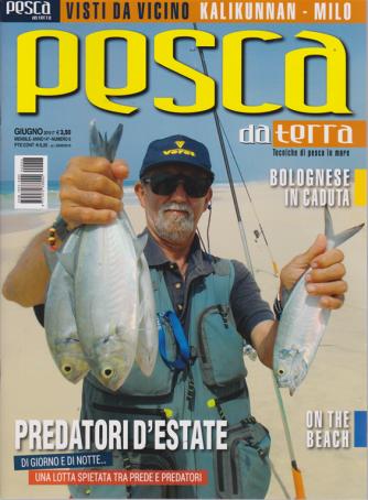 Pesca Da Terra - n. 6 - giugno 2019 - mensile -