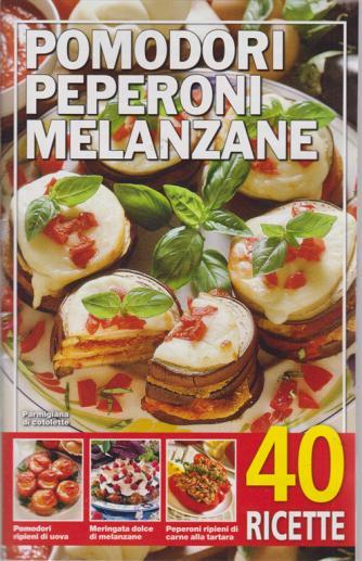 Pomodori peperoni melanzane - n. 22/2019 - 40 ricette