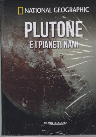 Atlante Del Cosmo - Plutone e i pianeti nani - National Geographic - n. 35 - quindicinale - 24/5/2019