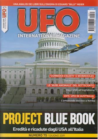 Ufo International magazine - n. 75 - giugno 2019 -