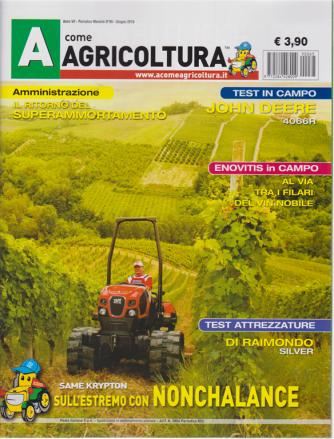 A Come Agricoltura - n. 65 - mensile - giugno 2019 -