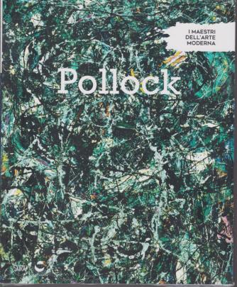 I Maestri dell'arte moderna - Pollock - n. 20 - settimanale - 25/5/2019