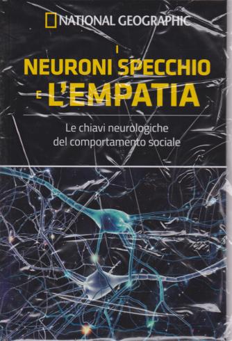 I grandi segreti del cervello - National Geographic - I neuroni specchio e l'empatia - n. 12 - settimanale - 31/5/2019