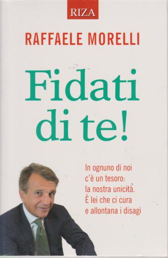 Riza Psicosomatica - Raffaele Morelli - Fidati di te! - n. 460 - giugno 2019 -