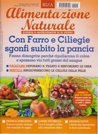 Alimentazione naturale - n. 45 - mensile - giugno 2019 -