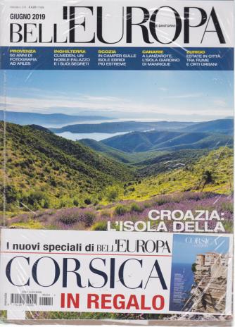 Bell'europa e dintorni - n. 314 - giugno 2019 - mensile + Corsica Bell'Europa - 2 riviste