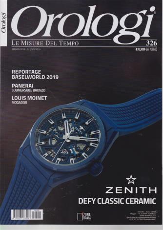 Orologi - n. 326 - maggio 2019 - mensile