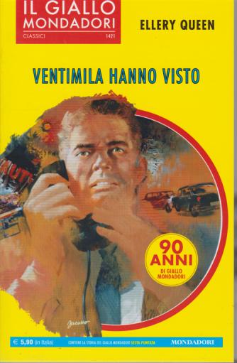 Classici Del Giallo Mondadori - n. 1421 - Ellery Queen - Ventimila hanno visto - mensile - giugno 2019 -