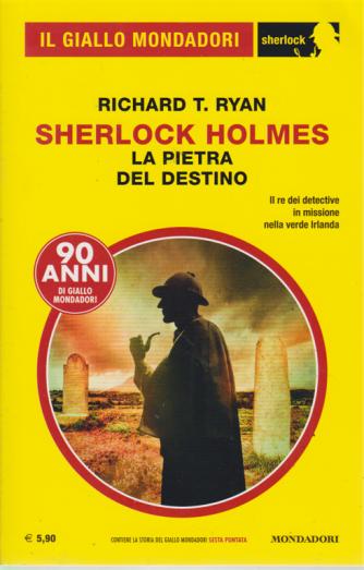 Il giallo Mondadori - n. 58 - Richard T. Ryan - Sherlock Holmes - La pietra del destino - giugno 2019 - mensile
