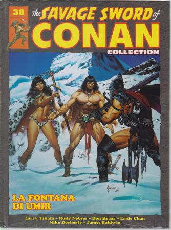The savage sword of Conan collection - n. 38 - La fontana di Umir - 1/6/2019 - quattordicinale