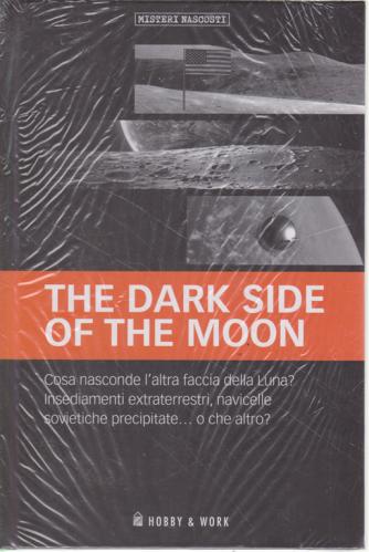 Misteri Nascosti - The Dark Side Of The moon - n. 40 - settimanale - copertina rigida