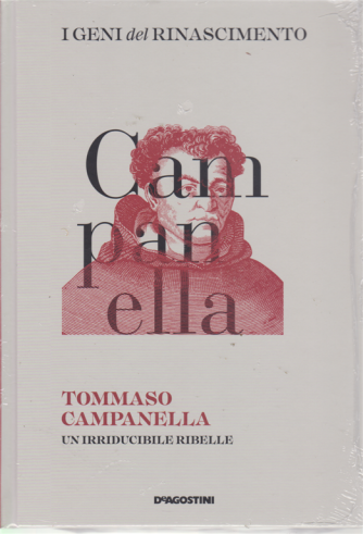 I Geni Del Rinascimento - Tommaso Campanella - n. 30 - settimanale - 8/6/2019 - copertina rigida