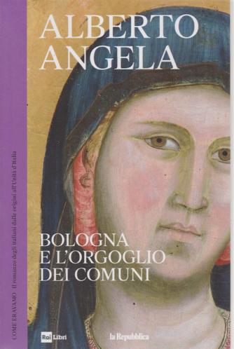 Alberto Angela - Bologna e l'orgoglio dei comuni - n. 9 - settimanale - Come eravamo - 5/6/2019