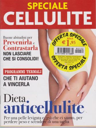 Speciale cellulite - n. 152 - bimestrale - giugno 2019 -