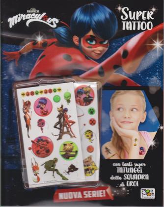 Superfanny - Miraculous Super tattoo - n. 29 - 10/6/2019 - bimestrale -