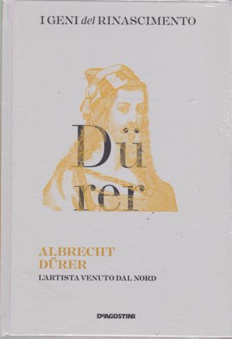 I Geni Del Rinascimento - Albrecht Durer - n. 31 - settimanale - 15/6/2019 - copertina rigida