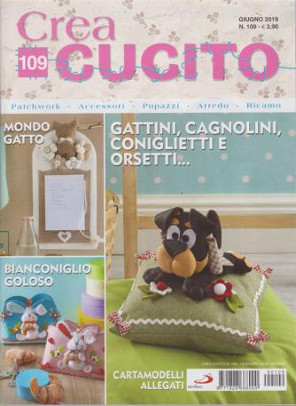 Crea Cucito - n. 109 - giugno 2019 - mensile