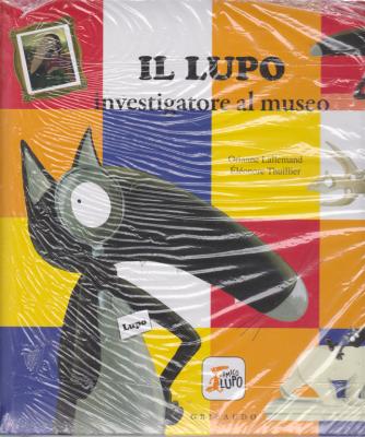 I Libri  Di Donna Moderna - Il lupo investigatore al museo - n. 9 - settimanale - 12/6/2019